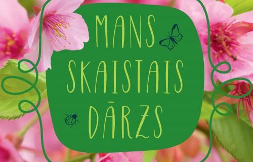 """Sandras Ruskas sapņu un iespēju dienasgrāmata """"Mans skaistais dārzs"""""""